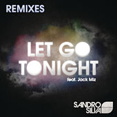 Let Go Tonight (Remixes) by Sandro Silva