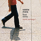 Float Away (Remix Package 1) by Robbie Rivera