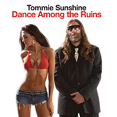 Play & Download Dance Among the Ruins by Tommie Sunshine | Napster