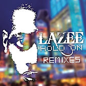 Play & Download Hold On (Remixes) by Lazee | Napster