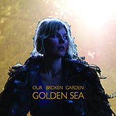 Golden Sea by Our Broken Garden