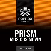 Play & Download Music Is Movin by Prism | Napster