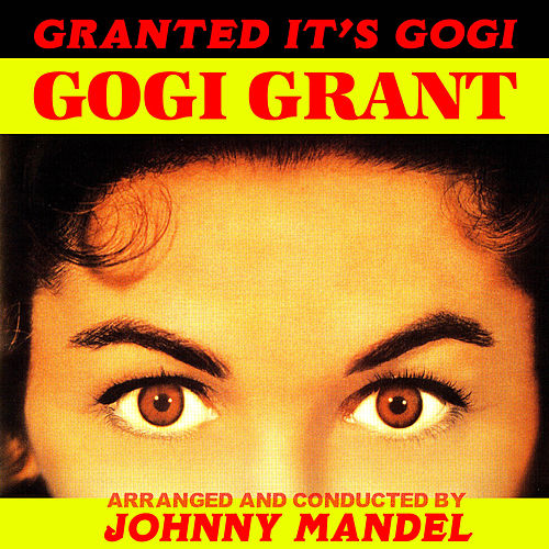 Play & Download Granted It's Gogi by Johnny Mandel | Napster