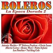 Play & Download Boleros. La Época Dorada 2 by Various Artists | Napster