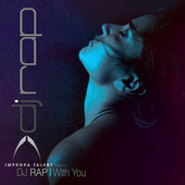 With You by DJ Rap