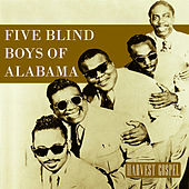 Play & Download Harvest Collection: Five Blind Boys of Alabama by The Five Blind Boys Of Alabama | Napster