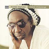 Play & Download Choice Chimurenga by Thomas Mapfumo and The Blacks Unlimited | Napster