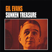 Play & Download Sunken Treasure by Gil Evans | Napster