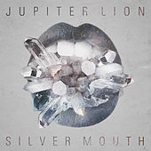 Silver Mouth by Jupiter Lion