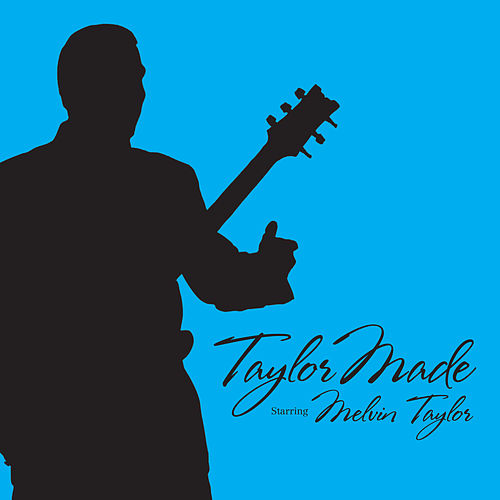 Play & Download Taylor Made by Melvin Taylor | Napster