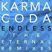 Play & Download Endless: The Eternal Remixes by Karmacoda | Napster
