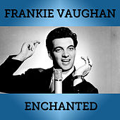 Play & Download Enchanted by Frankie Vaughan | Napster