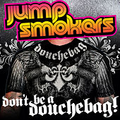 Play & Download Don't Be a Douchebag by Jump Smokers | Napster