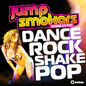 Play & Download Dance Rock Shake Pop by Jump Smokers | Napster