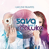 Play & Download I Like The Trumpet by DJ Sava | Napster