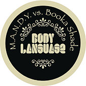 Play & Download Body Language by M.A.N.D.Y. | Napster