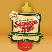 Play & Download Squeeze Me by Kraak & Smaak | Napster