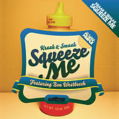 Play & Download Squeeze Me (Remixes) by Kraak & Smaak | Napster