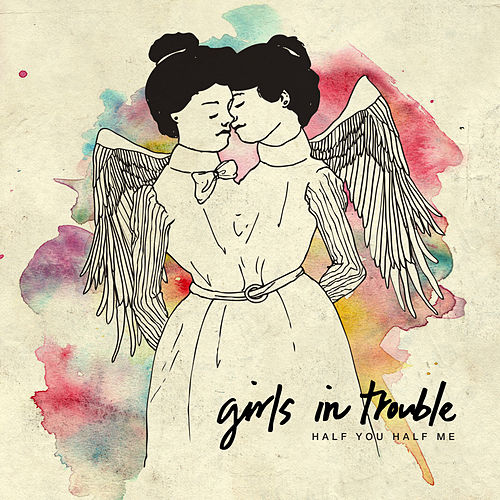 Play & Download Half You Half Me by Girls in Trouble | Napster