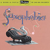 Play & Download Ultra-Lounge Vol. 12: Saxophobia by Various Artists | Napster