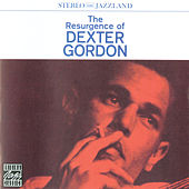 Play & Download The Resurgence Of Dexter Gordon by Dexter Gordon | Napster