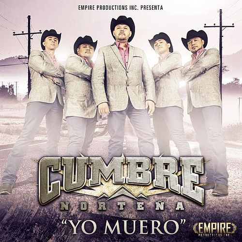 Play & Download Yo Muero by Cumbre Norteña | Napster