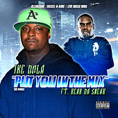 Play & Download Put You In the Mix (feat. Keak Da Sneak) by Ike Dola | Napster