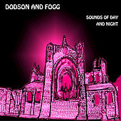 Play & Download Sounds of Day and Night by Dodson and Fogg | Napster