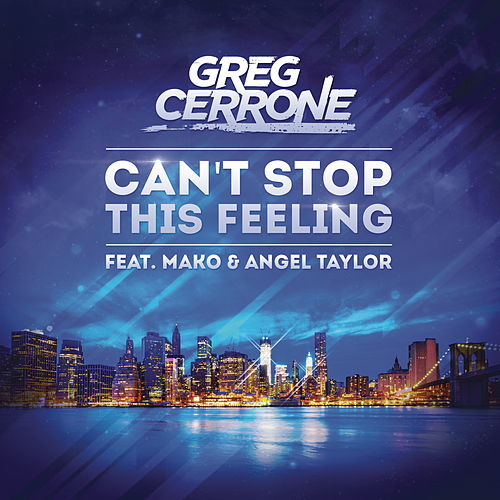 Play & Download Can't Stop This Feeling by Greg Cerrone | Napster