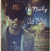 Old Thing - Single by Bailey