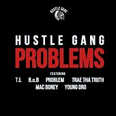 Play & Download Problems (feat. T.I., B.o.B, Problem, Trae Tha Truth, Mac Boney & Young Dro) - Single by Hustle Gang | Napster