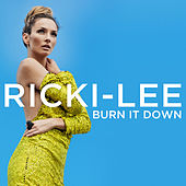 Burn It Down by Ricki-Lee