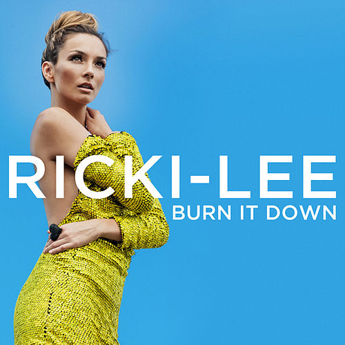 Play & Download Burn It Down by Ricki-Lee | Napster