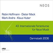 Play & Download 43. Internationale Ferienkurse für Neue Musik Darmstadt 2006 by Various Artists | Napster