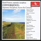 Convergence: Sopranino Saxophone Across the Centuries by Farrell Vernon