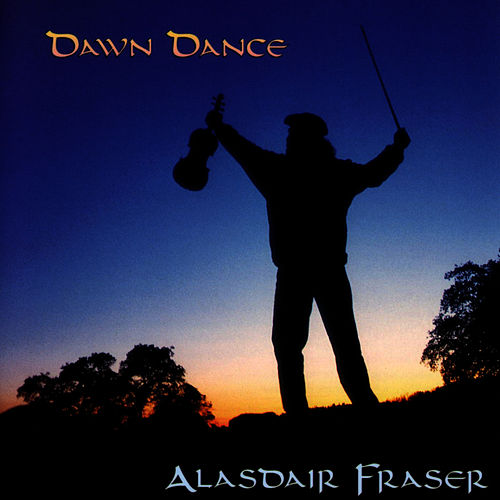 Dawn Dance by Alasdair Fraser