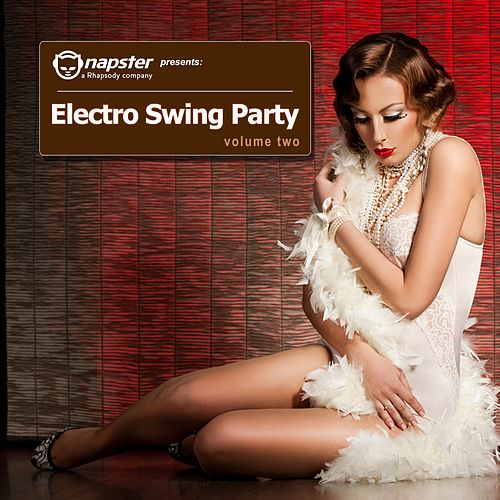 Play & Download Napster Pres. Electro Swing Party, Vol. 2 by Various Artists | Napster
