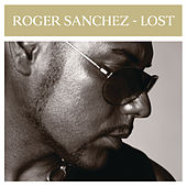 Play & Download Lost by Roger Sanchez | Napster