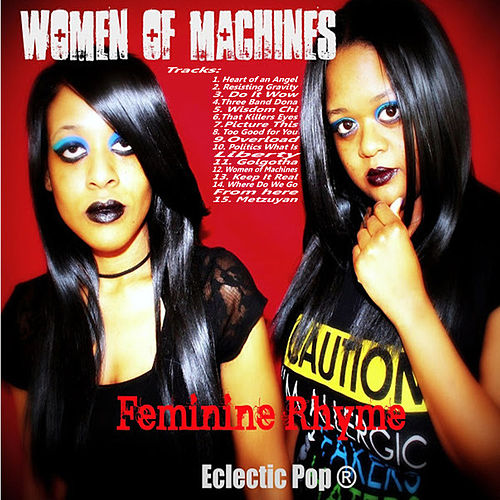 Play & Download Women of Machines by Feminine Rhyme | Napster