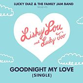 Play & Download Goodnight My Love by Lucky Diaz and the Family Jam Band | Napster