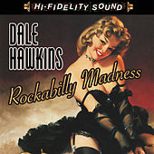 Play & Download Rockabilly Madness by Dale Hawkins | Napster