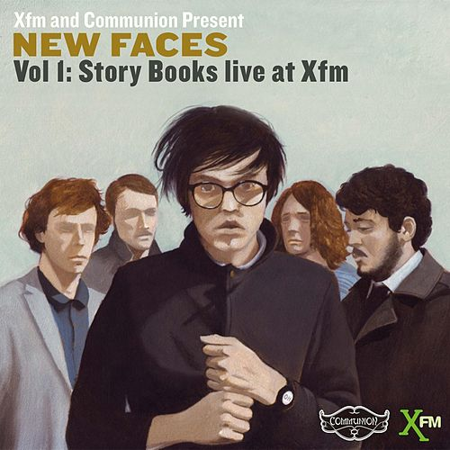 XFM and Communion Present New Faces, Vol. 1 (EP) by Story Books