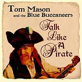 Play & Download Talk Like a Pirate by Tom Mason | Napster
