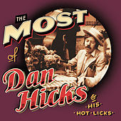 Play & Download The Most Of Dan Hicks & The Hot Licks by Dan Hicks | Napster