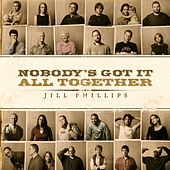 Play & Download Nobody's Got It All Together by Jill Phillips | Napster