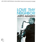 Love Thy Neighbor by Justo Almario