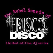 (The Rebel Sounds of) Frisco Disco #1: Vanishing / Von Iva by Various Artists