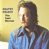 Play & Download The Last Hurrah by Beaver Nelson | Napster