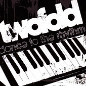Play & Download Dance To the Rhythm by Twofold | Napster