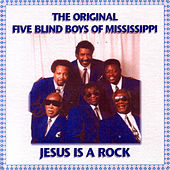 Jesus Is a Rock by The Five Blind Boys Of Mississippi